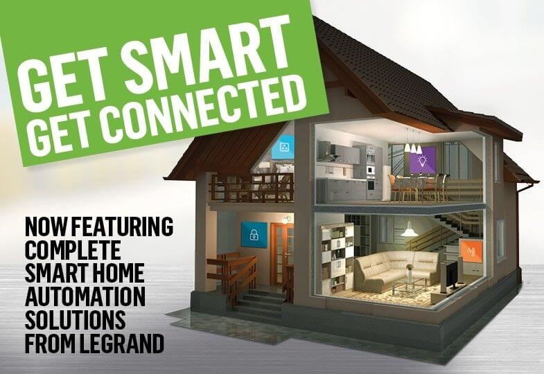 Get Smart, Get Connected, now featuring complete smart home automation solutions from Legrand
